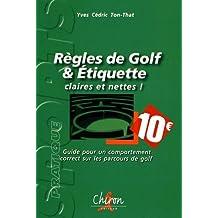 Règles de golf & étiquette : claires et nettes ! : Guide pour un comportement correct sur les parcours de golf