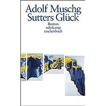 Sutters Glück: Roman (suhrkamp taschenbuch)