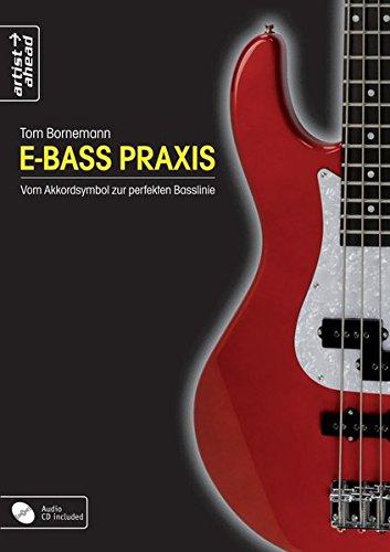 E-Bass Praxis: Vom Akkordsymbol zur perfekten Basslinie (inkl. Audio-CD). Lehrbuch. Musiknoten.