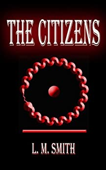 The Citizens (A Jazz Nemesis Novel Book 1) (English Edition) von [Smith, L. M.]