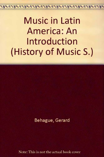 Music in Latin America: An Introduction (History of Music S.)