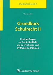 Grundkurs Schulrecht II: Zentrale Fragen zur Aufsichtspflicht und zu Erziehungs- und Ordnungsmaßnahmen