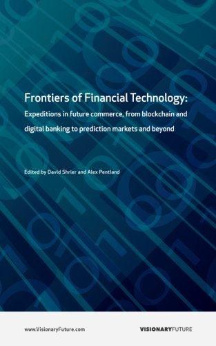 frontiers-of-financial-technology-expeditions-in-future-commerce-from-blockchain-and-digital-banking