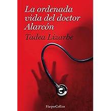 La ordenada vida del doctor Alarcón (Suspense / Thriller)