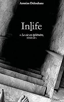 InLife: La vie est éphémère, vivez-là par [Delouhans, Antoine]