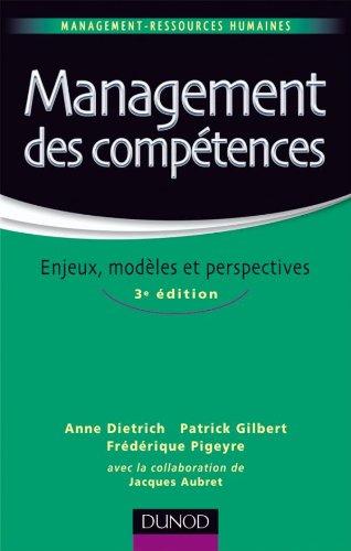 Management des compétences - 3ème édition - Enjeux, modèles et perspectives par Anne Dietrich