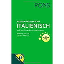 PONS Kompaktwörterbuch Italienisch: Italienisch - Deutsch / Deutsch - Italienisch. Mit 135.000 Stichwörtern & Wendungen. Mit intelligentem Online-Wörterbuch.