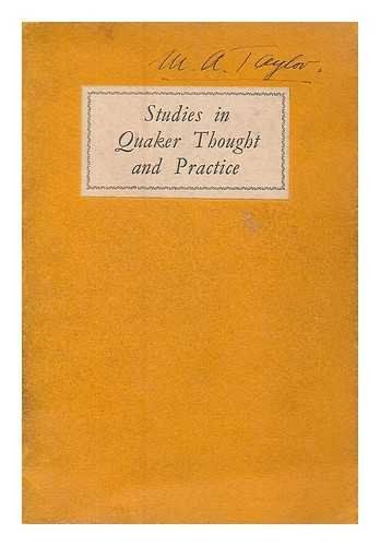 Studies in Quaker thought and practice. Part 1, A handbook for discussion groups