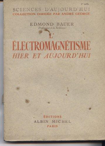 Electromagnetisme l' hier et aujourd'hui