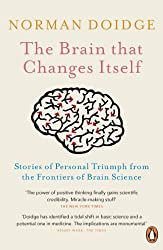 The Brain That Changes Itself: Stories of Personal Triumph from the Frontiers of Brain Science by Norman Doidge (2008-08-07)