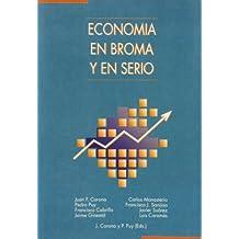 Economía En Broma Y En Serio (Colección Economía)