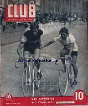 CLUB [No 4] du 12/08/1946 - L'HEBDO DES SPORTS CES ALPINISTES QIU S'IGNORENT - M. PIEL - ADOLPHE PRAT - CYCLISMES.