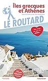 Guide du Routard Îles grecques et Athènes 2019 - (Sans la Crète et les Îles Ioniennes)