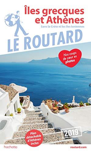 Guide du Routard Îles grecques et Athènes 2019: (Sans la Crète et les Îles Ioniennes)