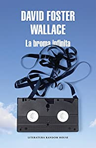 La broma infinita par David Foster Wallace