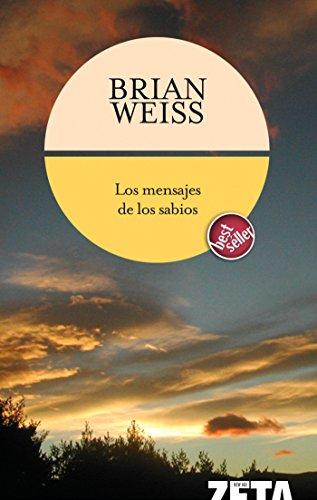 Los mensajes de los sabios (B DE BOLSILLO) por Brian Weiss