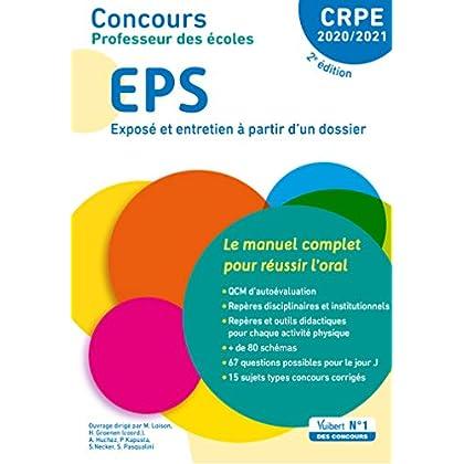 Concours Professeur des écoles - EPS - Le manuel complet pour réussir l'oral - CRPE 2020-2021