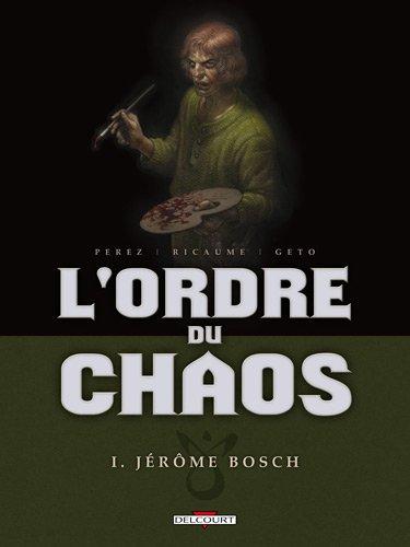 L'ordre de chaos, Tome 1 : Jérôme Bosch
