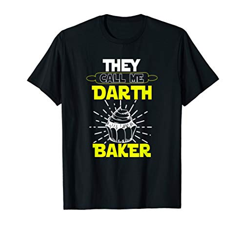 They Call Me Darth Baker Parody | Funny Baking Foodie T-Shirt Rolling Pin Bakery