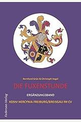 Die Fuxenstunde - Ergänzungsband: Ergänzungsband KDStV Hercynia Freiburg/Breisgau Taschenbuch