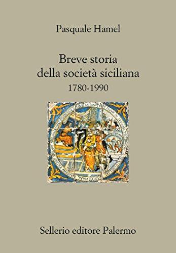 Breve storia della società siciliana. 1780-1990 (Il divano Vol. 277) (Italian Edition) por Pasquale Hamel