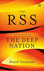 The RSS: And the Making of the Deep Nation