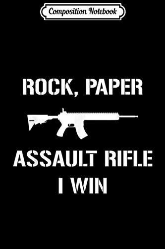 Composition Notebook: 2nd Amendment Gifts Pro Gun Rock Paper Assault Rifle I Win  Journal/Notebook Blank Lined Ruled 6x9 100 Pages