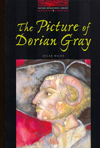 The oxford bookworms library: oxford bookworms library 3: picture of dorian gray: 1000 headwords