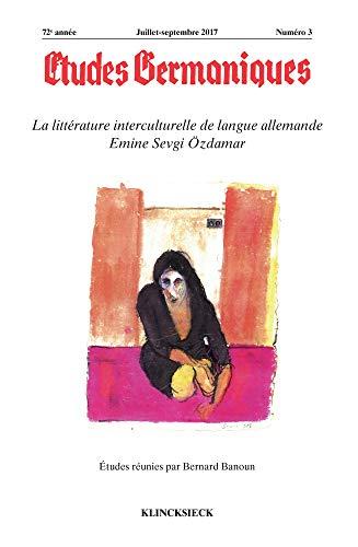 Etudes Germaniques - N3/2017: La Litterature Interculturelle De Langue Allemande Emine Sevgi Ozdamar