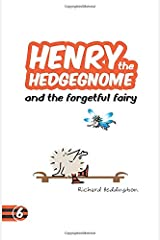 Henry the Hedgegnome and the forgetful fairy (Hedgegnomes) Paperback