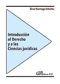Introducción al Derecho y a las Ciencias jurídicas par  Óscar Buenaga Ceballos