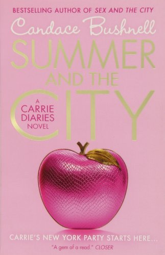 Summer and the City (The Carrie Diaries, Book 2) por Candace Bushnell