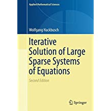 Iterative Solution of Large Sparse Systems of Equations (Applied Mathematical Sciences)