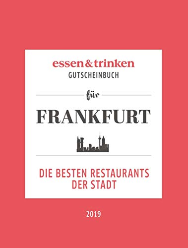 essen & trinken – Gutscheinbuch für Frankfurt: Die besten Restaurants der Stadt