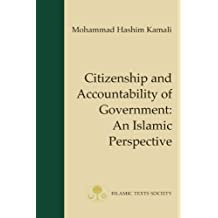 Citizenship and Accountability of Government: An Islamic Perspective (Fundamental Rights and Liberties in Islam Series)
