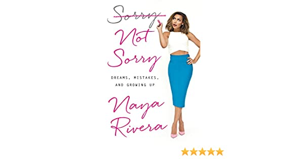 34df5a78f915e4 Amazon.fr - Sorry Not Sorry: Dreams, Mistakes, and Growing Up - Naya Rivera  - Livres