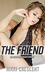 THE FRIEND: Transgender, Transitioning
