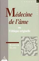 Médecine de l'âme ou l'éthique originelle