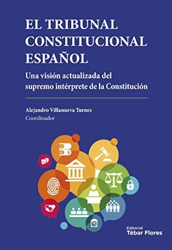 El Tribunal Constitucional Español eBook: Villanueva Turnes ...