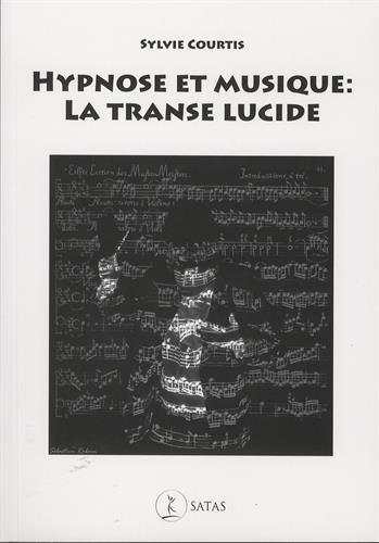Hypnose et musique : la transe lucide par (Broché - Mar 30, 2017)