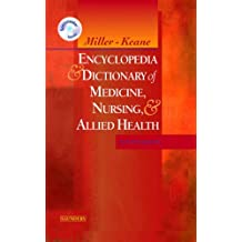 Miller-Keane Encyclopedia & Dictionary of Medicine, Nursing & Allied Health -- Revised Reprint, 7e