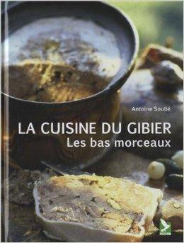 la-cuisine-du-gibier-les-bas-morceaux-de-antoine-souli-19-septembre-2013