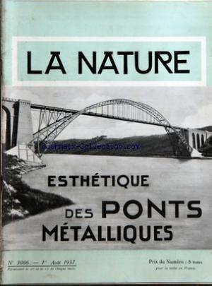 NATURE (LA) [No 3006] du 01/08/1937 - ESTHETIQUE DES PONTS METALLIQUES PAR P. DEVAUX - LE BUNA CAOUTCHOUC SYNTHETIQUE ALLEMAND PAR VIGNERON - LEVERS TOPOGRAPHIQUES DU CORP HUMAIN PAR CHAUX - LES DIATOMITES PAR PERRUCHE - LES REGIONS ARCTIQUES RUSSES PAR VIGNERON - LES CHRYSOPES PAR BOYER - LES ARGILES - UNE PIERRE TOMBE PAR DARIDON - CULTURE DU CHAMPIGNON DE COUCHE SUR FUMIER ARTIFICIEL PAR CLAUDE - TOUCHET - HUGUES par Collectif