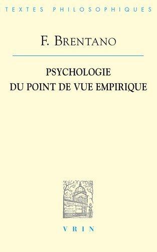 Franz Brentano: Psychologie Du Point de Vue Empirique (Bibliotheque Des Textes Philosophiques) (French Edition) by Franz Clemens Brentano (2008-01-20)