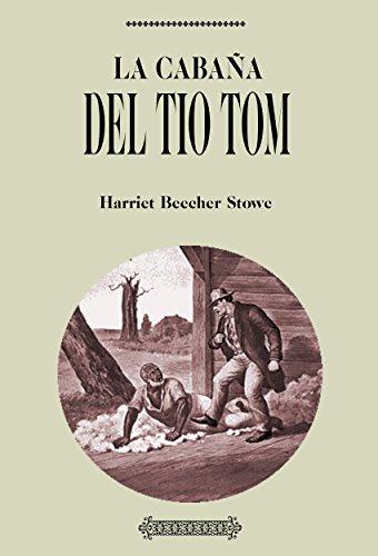 Antología Harriet Beecher Stowe: La cabaña del Tío Tom (con notas) por Harriet  Beecher Stowe