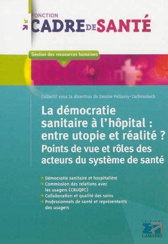 La dmocratie sanitaire  l'hpital: entre utopie et ralit: Points de vue et rles des acteurs du systme de sant