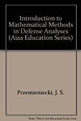 Introduction to Mathematical Methods in Defense Analyses (Aiaa Education Series)