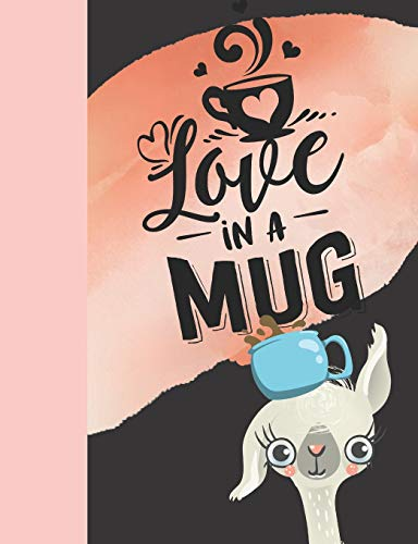 Love In A Mug: Coffee Lovers College Ruled Composition Writing Notebook Plain-kind-cup