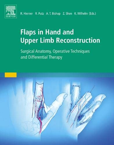 Flaps in Hand and Upper Limb Reconstruction: Surgical Anatomy, Operative Techniques and Differential Therapy -