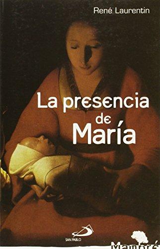 La presencia de María : historia, espiritualidad, fundamentos doctrinales